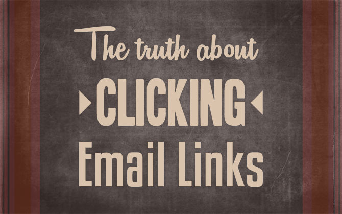 The Truth About Clicking Links in Email and What To Do